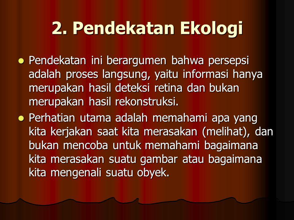 2. Pendekatan Ekologi