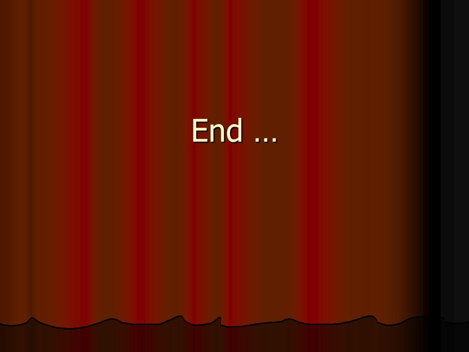 End …