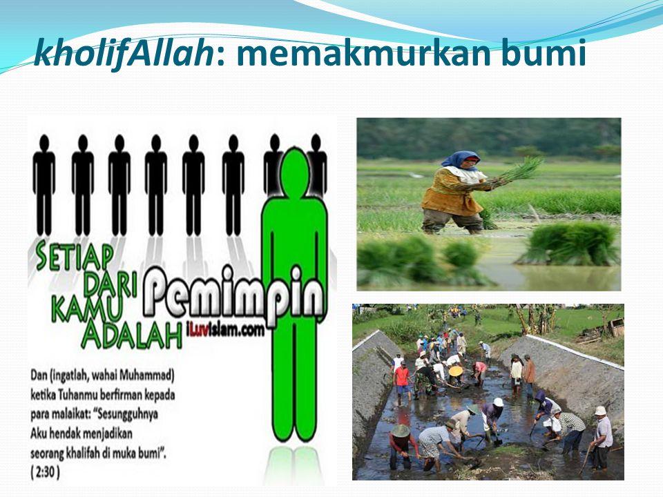 kholifAllah: memakmurkan bumi