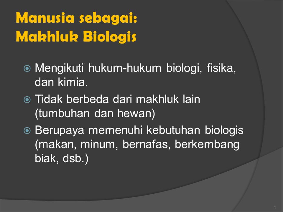Manusia sebagai: Makhluk Biologis