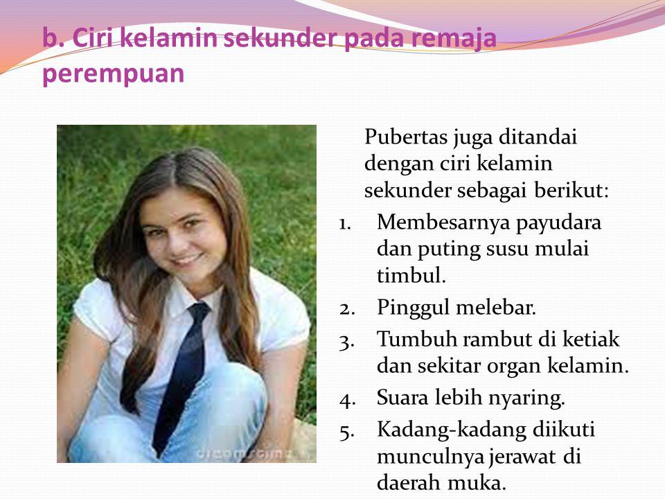 b. Ciri kelamin sekunder pada remaja perempuan