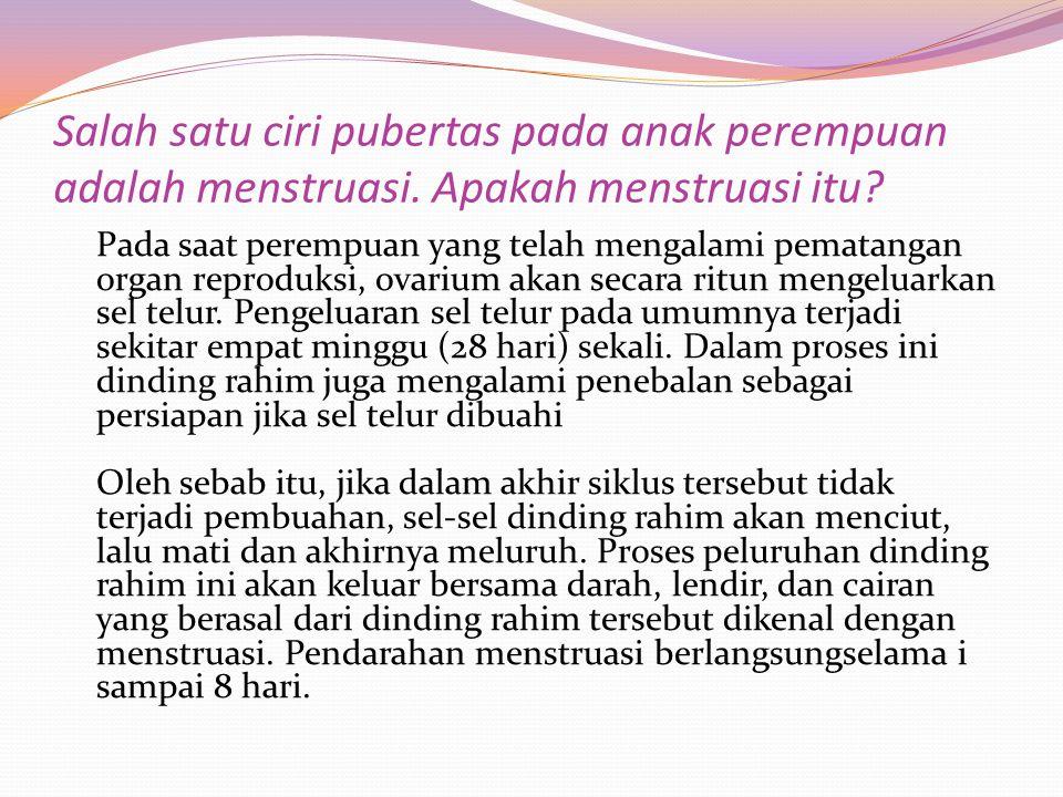 Salah satu ciri pubertas pada anak perempuan adalah menstruasi