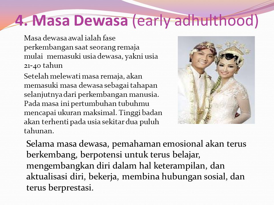 4. Masa Dewasa (early adhulthood)