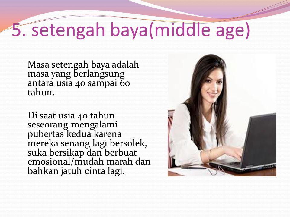 5. setengah baya(middle age)