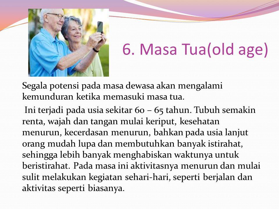 6. Masa Tua(old age)