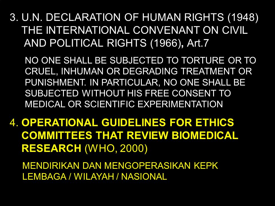 3. U.N. DECLARATION OF HUMAN RIGHTS (1948) THE INTERNATIONAL CONVENANT ON CIVIL AND POLITICAL RIGHTS (1966), Art.7