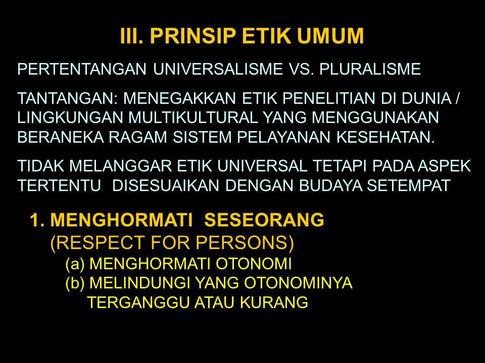 III. PRINSIP ETIK UMUM PERTENTANGAN UNIVERSALISME VS. PLURALISME.