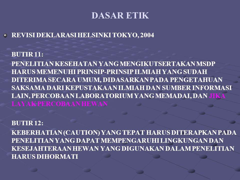 DASAR ETIK REVISI DEKLARASI HELSINKI TOKYO, 2004 BUTIR 11: