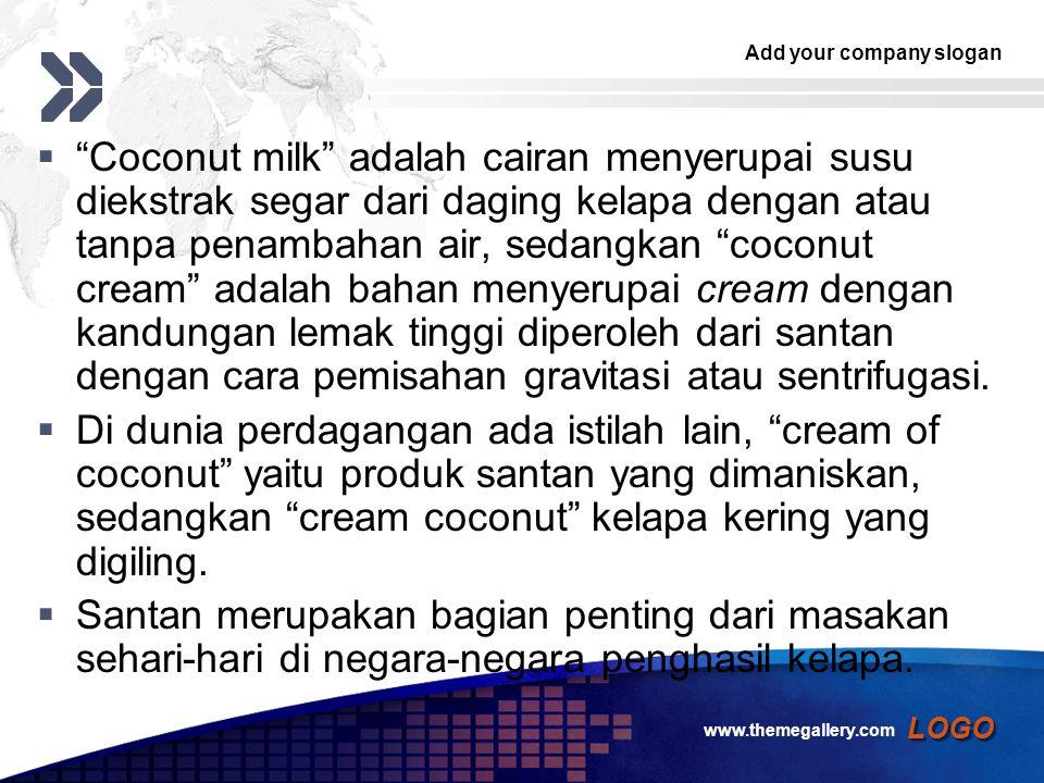 Coconut milk adalah cairan menyerupai susu diekstrak segar dari daging kelapa dengan atau tanpa penambahan air, sedangkan coconut cream adalah bahan menyerupai cream dengan kandungan lemak tinggi diperoleh dari santan dengan cara pemisahan gravitasi atau sentrifugasi.