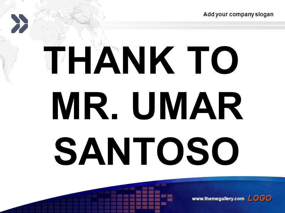 THANK TO MR. UMAR SANTOSO