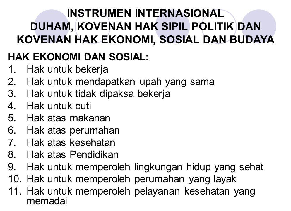 INSTRUMEN INTERNASIONAL DUHAM, KOVENAN HAK SIPIL POLITIK DAN KOVENAN HAK EKONOMI, SOSIAL DAN BUDAYA