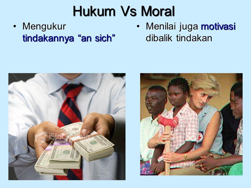 Hukum Vs Moral Mengukur tindakannya an sich