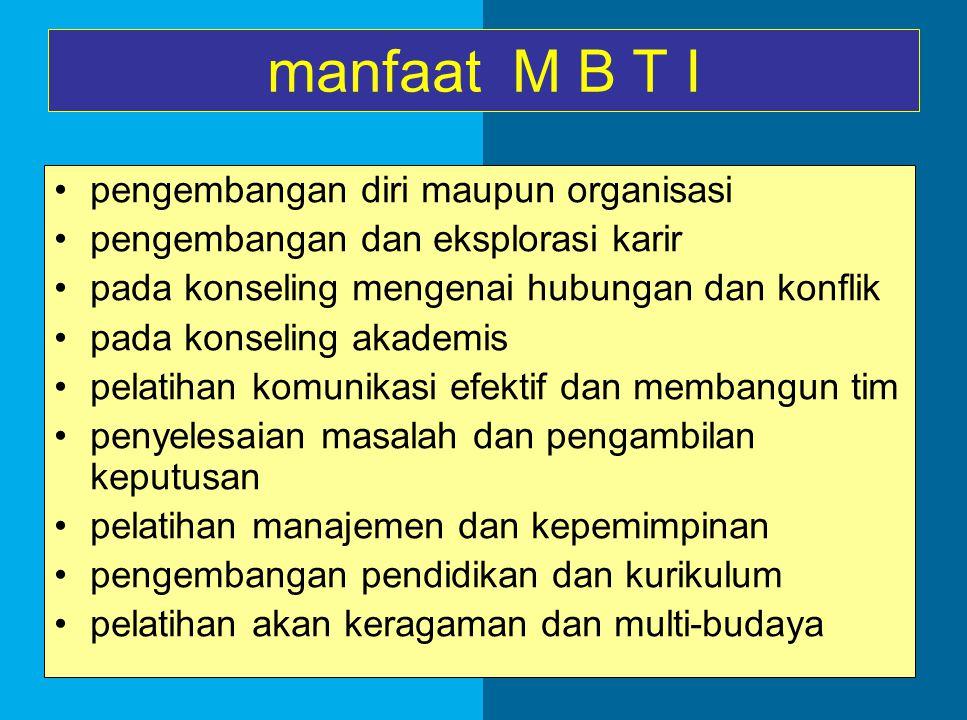 manfaat M B T I pengembangan diri maupun organisasi