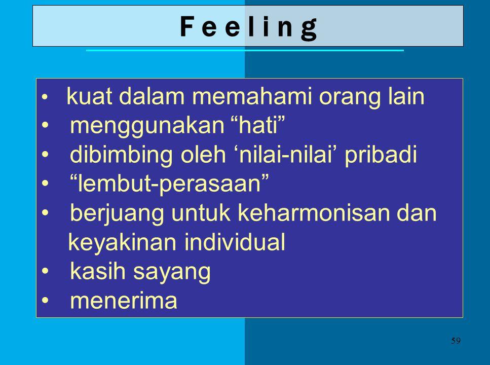 F e e l i n g menggunakan hati dibimbing oleh 'nilai-nilai' pribadi