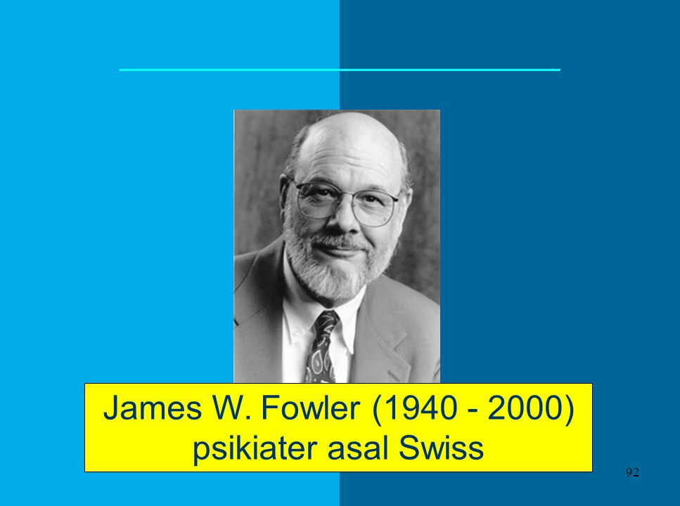 James W. Fowler (1940 - 2000) psikiater asal Swiss