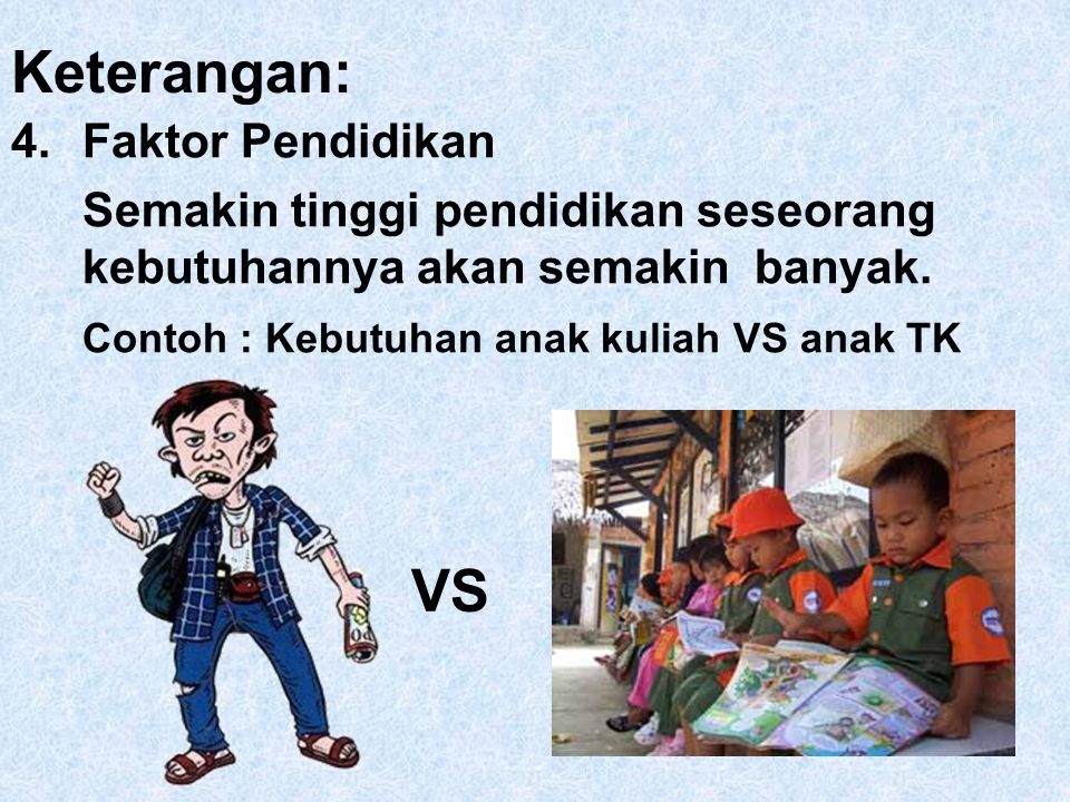 Keterangan: VS 4. Faktor Pendidikan