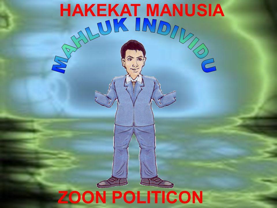 HAKEKAT MANUSIA ZOON POLITICON