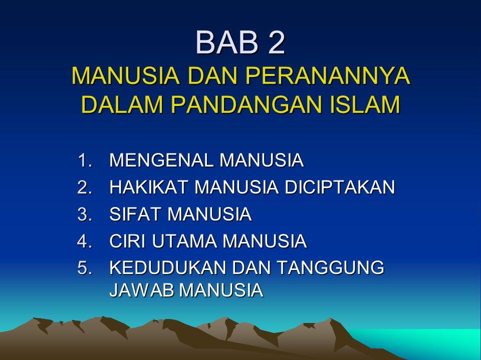 BAB 2 MANUSIA DAN PERANANNYA DALAM PANDANGAN ISLAM