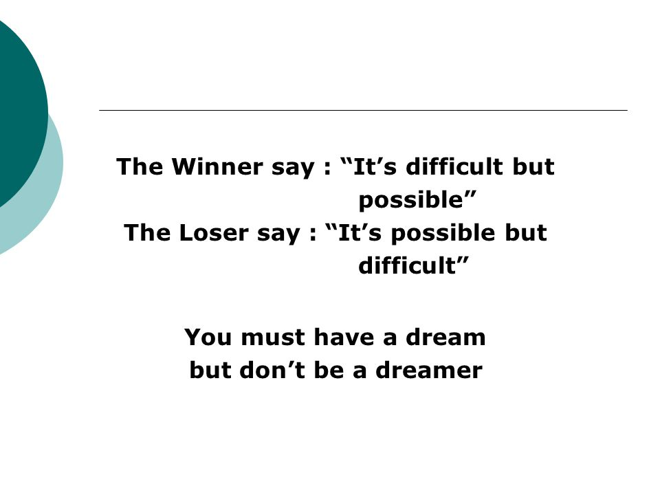 The Winner say : It's difficult but possible