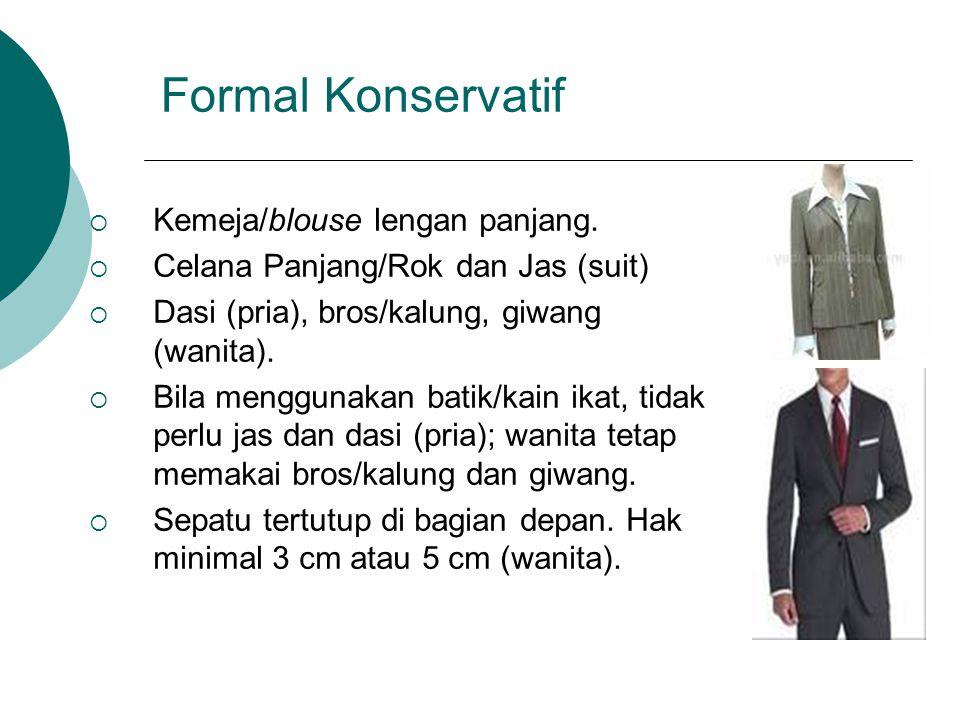 Formal Konservatif Kemeja/blouse lengan panjang.