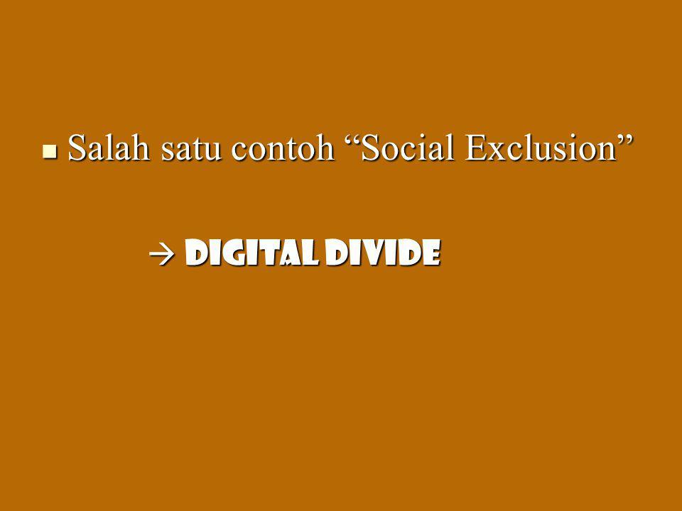Salah satu contoh Social Exclusion