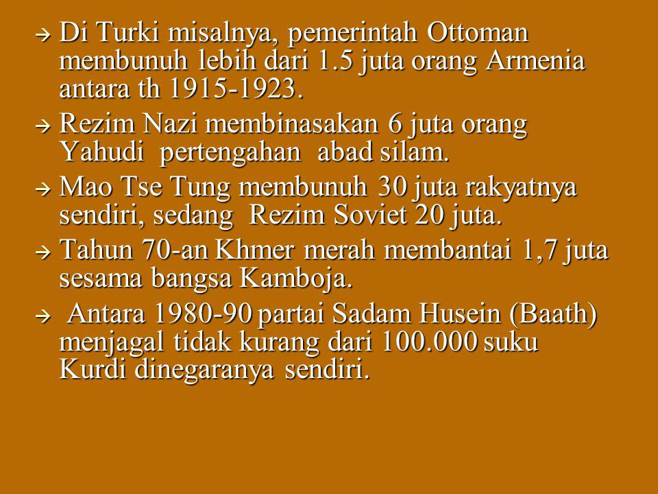 Di Turki misalnya, pemerintah Ottoman membunuh lebih dari 1
