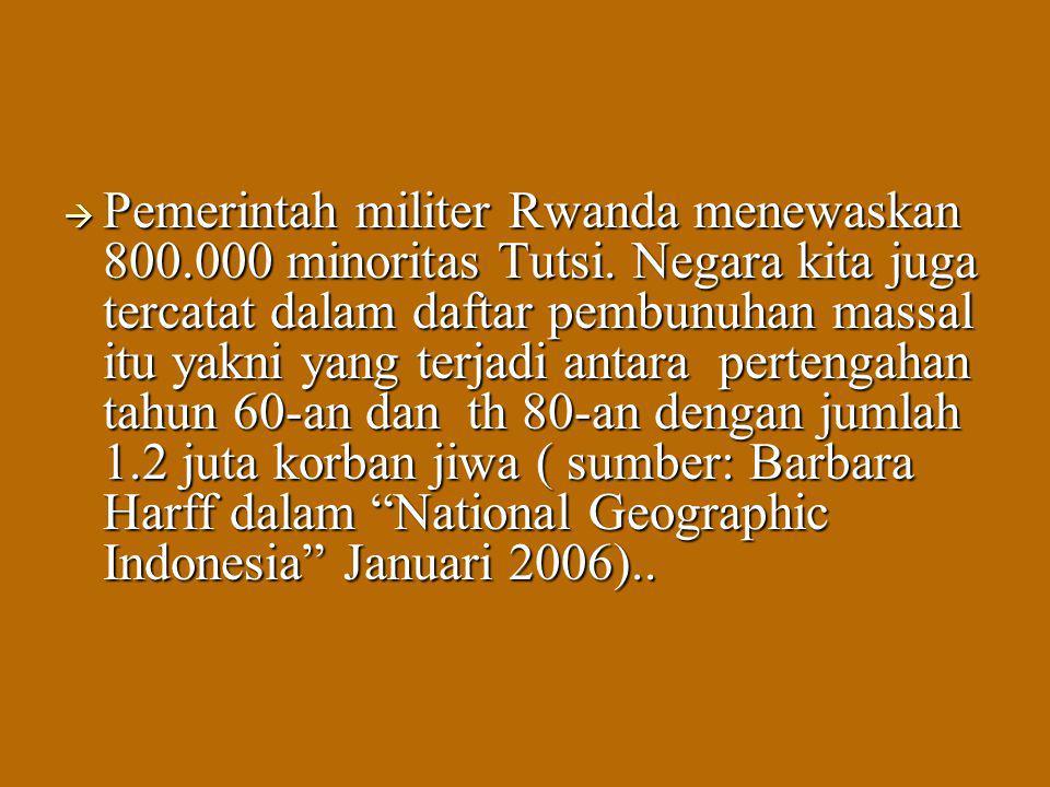 Pemerintah militer Rwanda menewaskan 800. 000 minoritas Tutsi