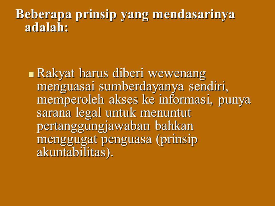 Beberapa prinsip yang mendasarinya adalah: