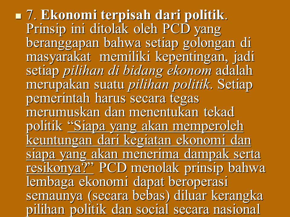 7. Ekonomi terpisah dari politik