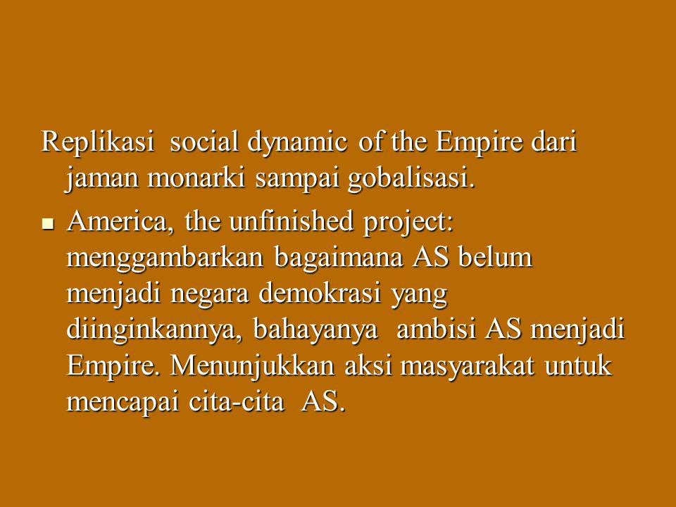 Replikasi social dynamic of the Empire dari jaman monarki sampai gobalisasi.