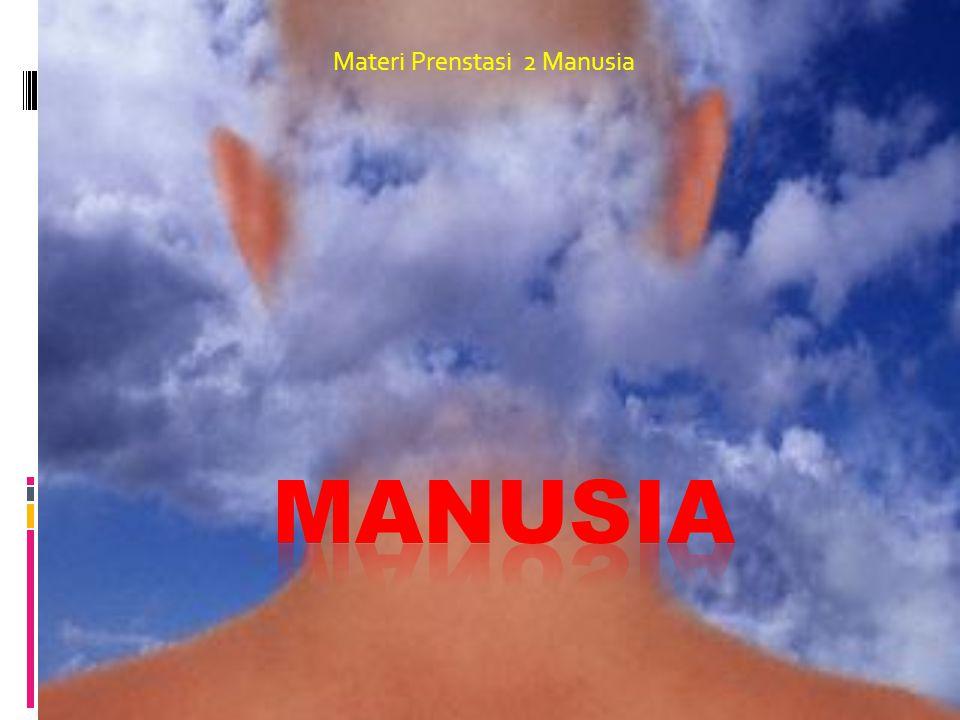 Materi Prenstasi 2 Manusia