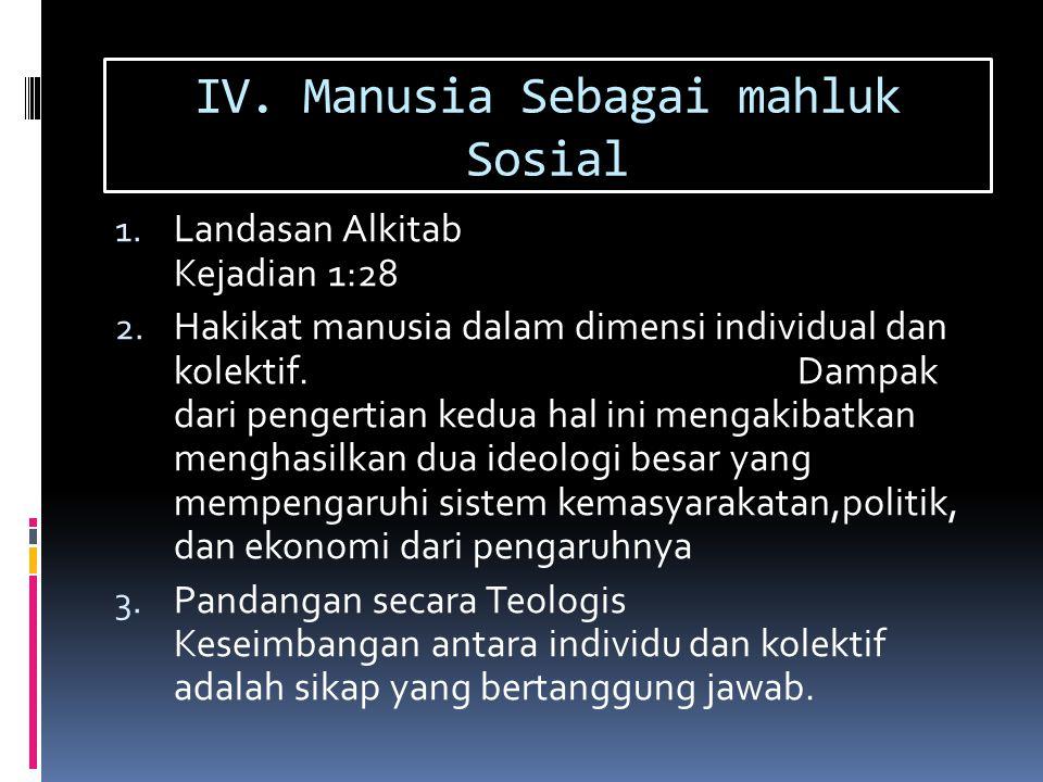 IV. Manusia Sebagai mahluk Sosial