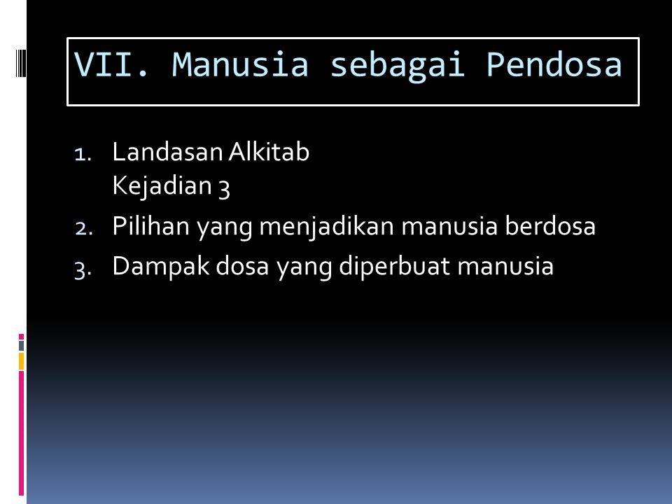 VII. Manusia sebagai Pendosa