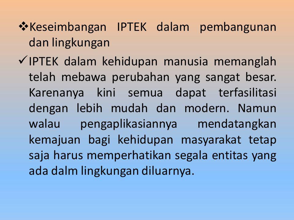 Keseimbangan IPTEK dalam pembangunan dan lingkungan