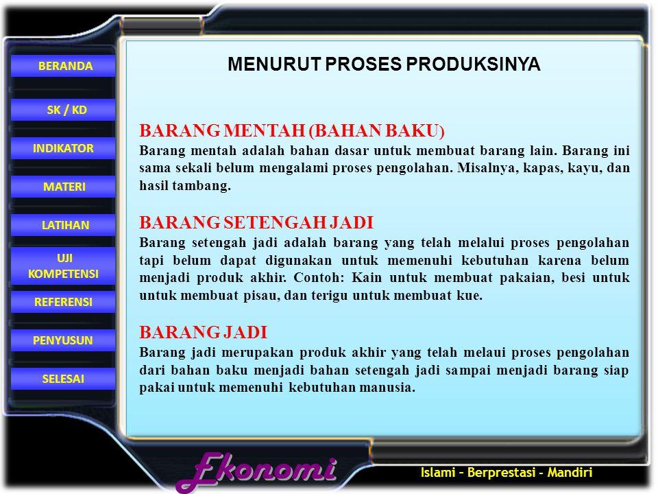 MENURUT PROSES PRODUKSINYA