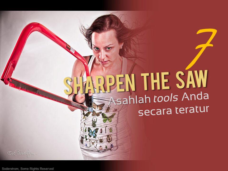 7 Sharpen The Saw Asahlah tools Anda secara teratur