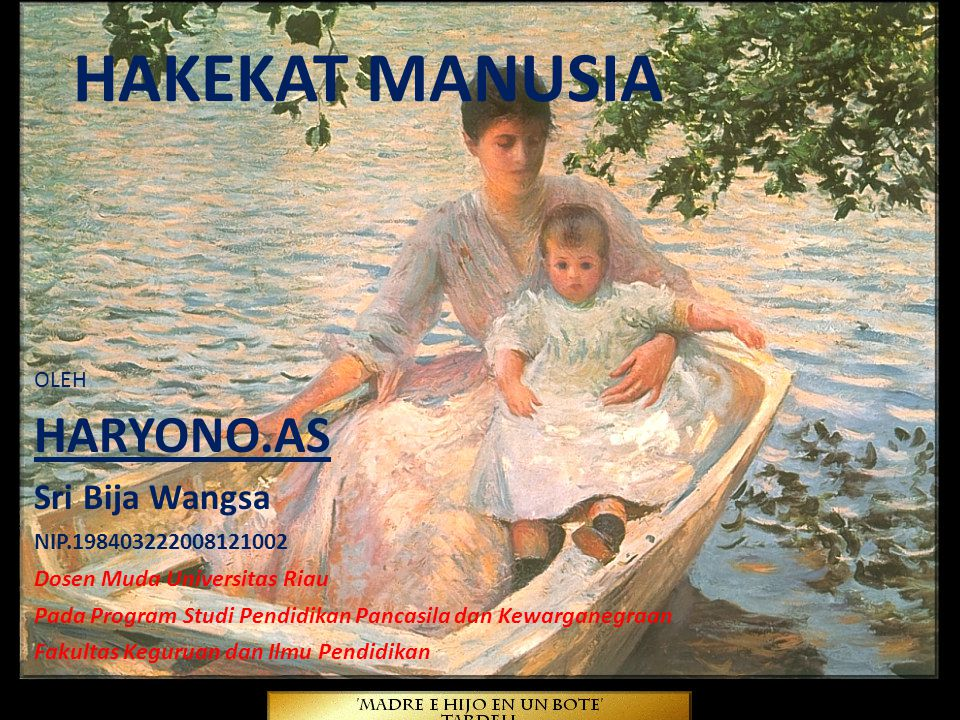 HAKEKAT MANUSIA HARYONO.AS Sri Bija Wangsa OLEH NIP.198403222008121002