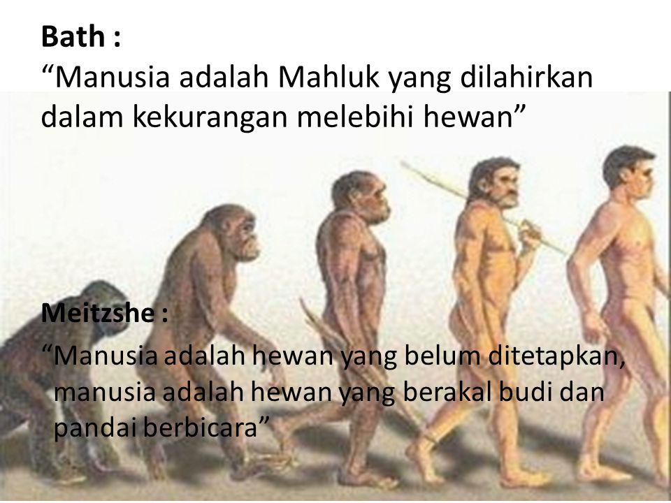 Bath : Manusia adalah Mahluk yang dilahirkan dalam kekurangan melebihi hewan