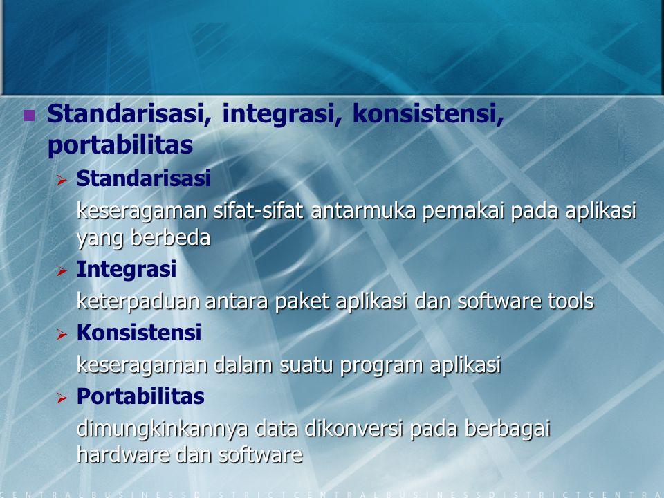 Standarisasi, integrasi, konsistensi, portabilitas