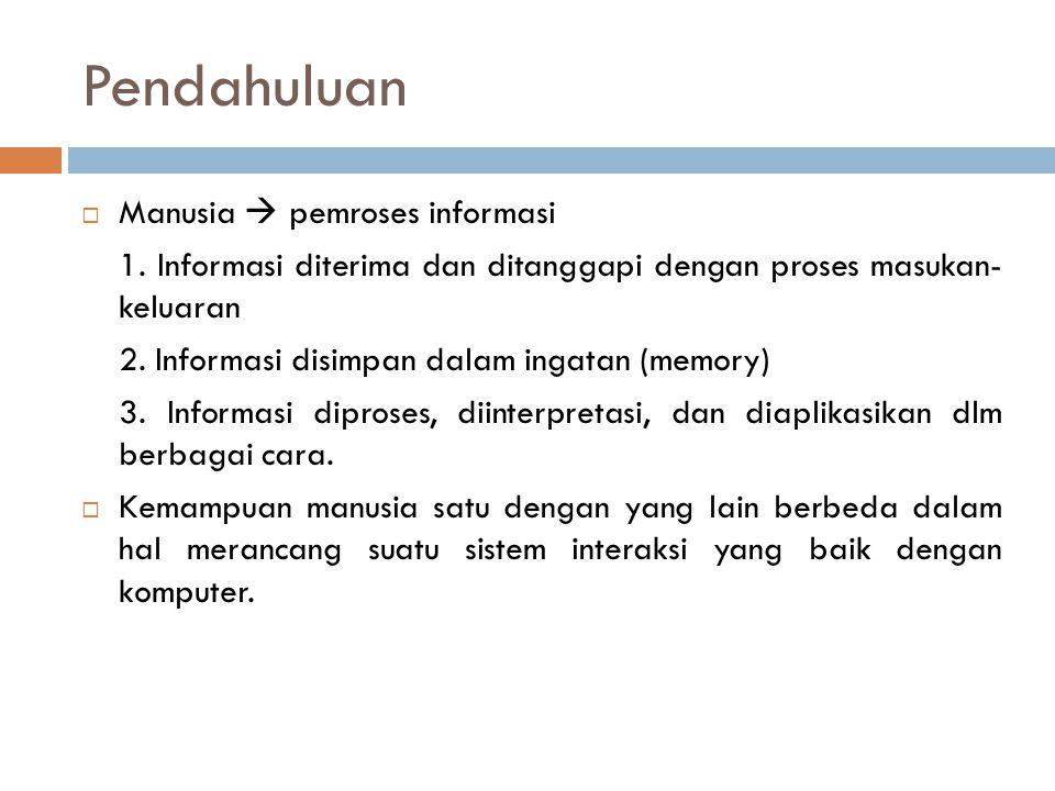 Pendahuluan Manusia  pemroses informasi