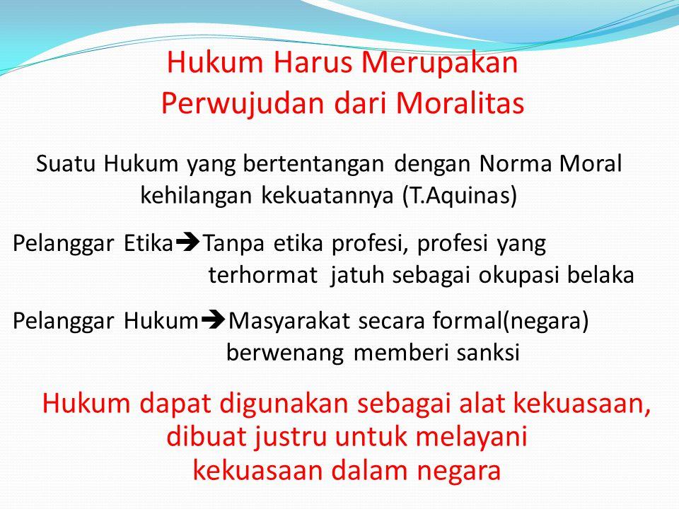 Hukum Harus Merupakan Perwujudan dari Moralitas
