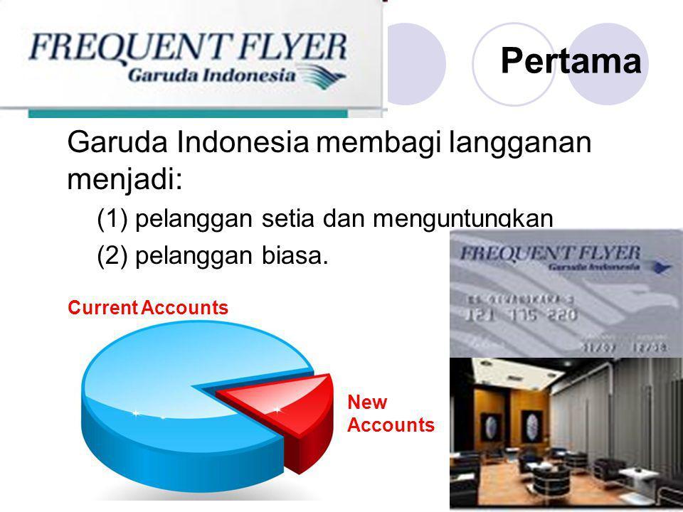 Pertama Garuda Indonesia membagi langganan menjadi: