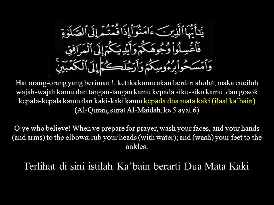 (Al-Quran, surat Al-Maidah, ke 5 ayat 6)