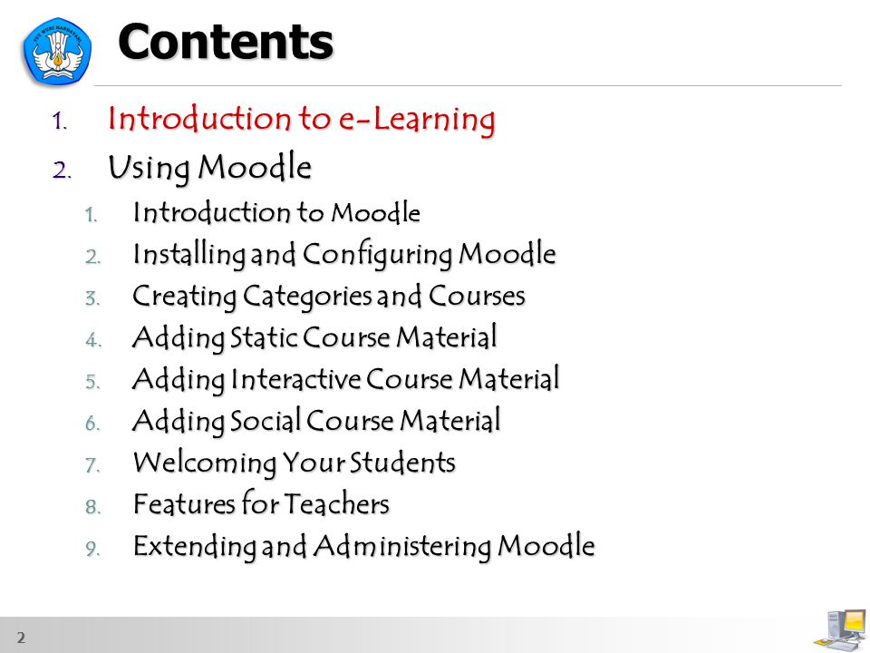 Contents Introduction to e-Learning Using Moodle