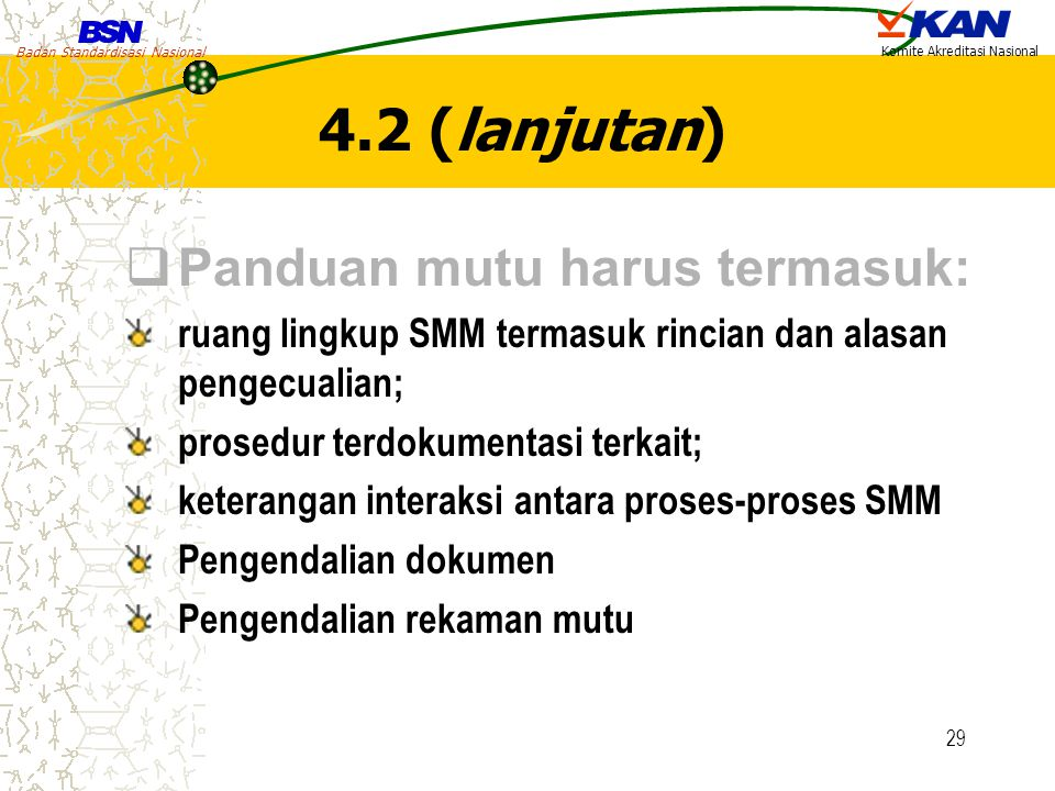 4.2 (lanjutan) Panduan mutu harus termasuk: