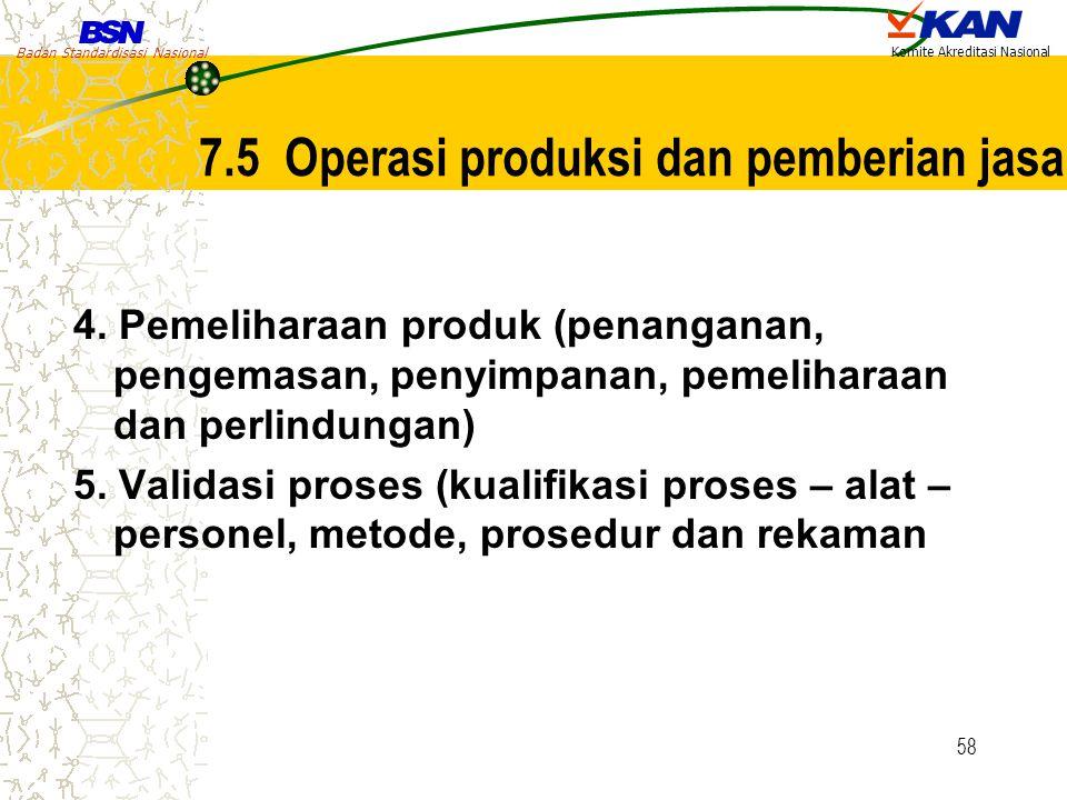 7.5 Operasi produksi dan pemberian jasa
