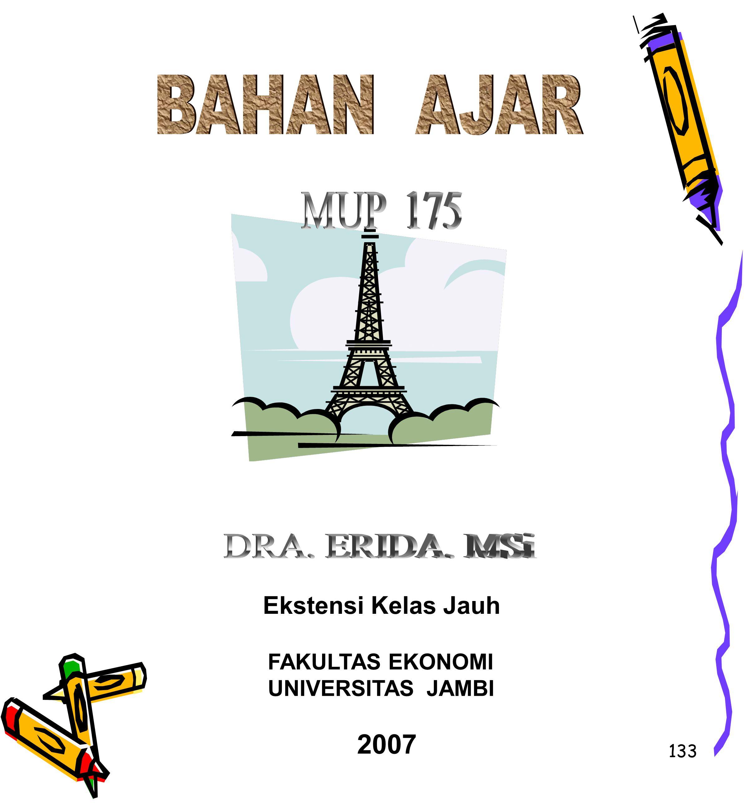 2007 Ekstensi Kelas Jauh FAKULTAS EKONOMI UNIVERSITAS JAMBI BAHAN AJAR
