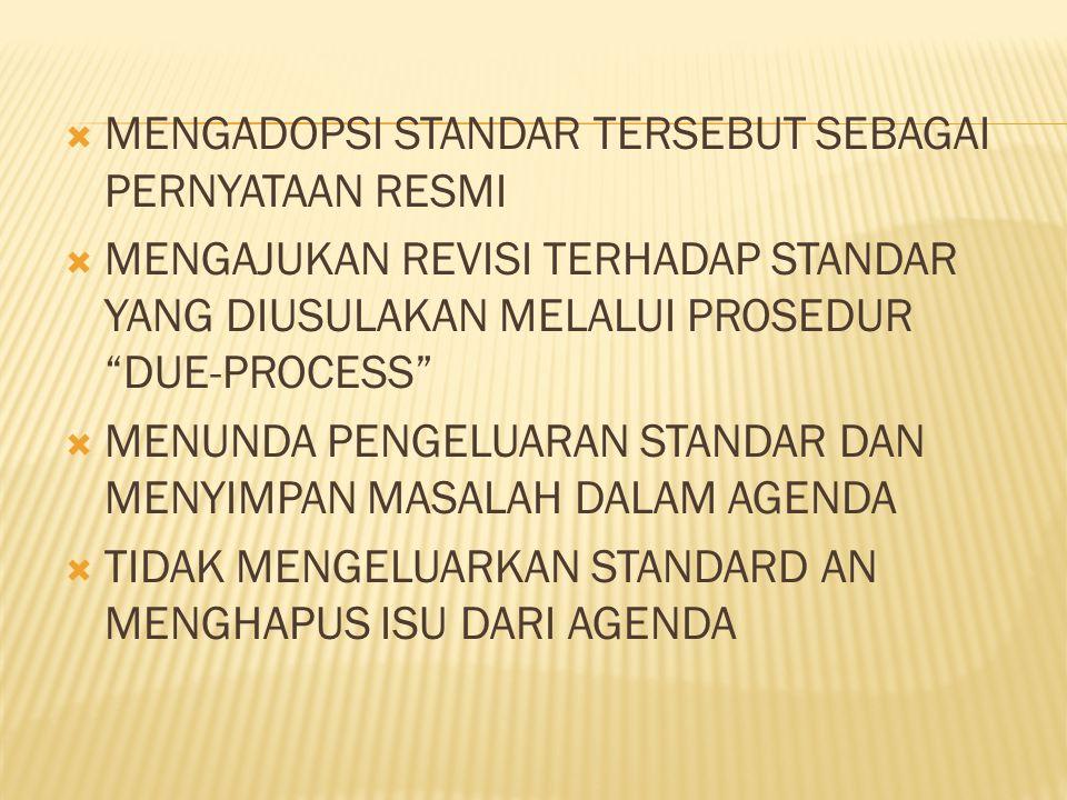 Mengadopsi standar tersebut sebagai pernyataan resmi