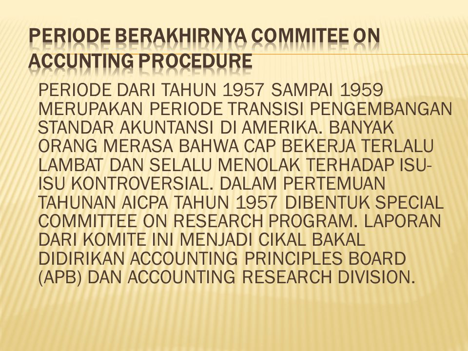 Periode berakhirnya Commitee on Accunting Procedure
