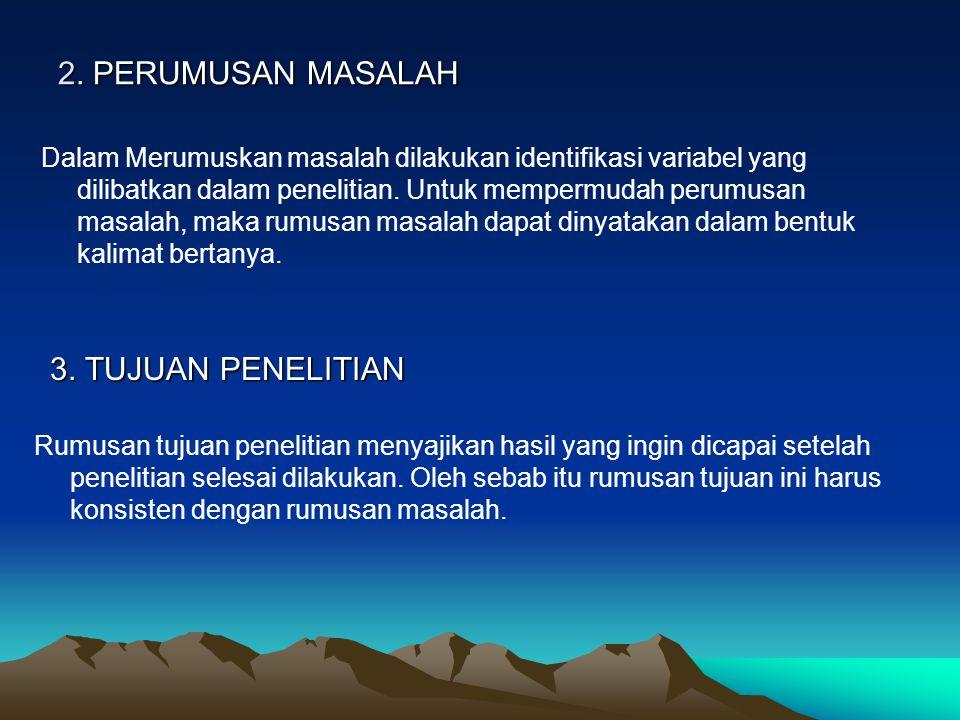 2. PERUMUSAN MASALAH 3. TUJUAN PENELITIAN